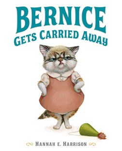 Bernice Gets Carried Away by E., Harrison, Hannah (9780803739161) - HardCover - Children's Fiction Intermediate (5-7)