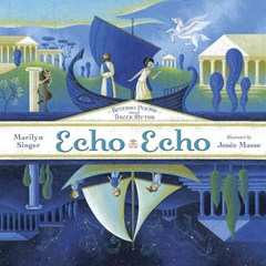 Echo Echo: Reverso Poems About The Greek Myths
