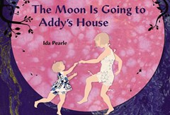 The Moon Is Going To Addy