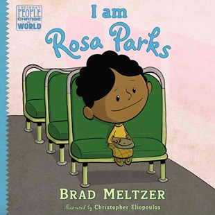 I am Rosa Parks by Brad Meltzer, Christopher Eliopoulos (9780803740853) - HardCover - Non-Fiction Biography