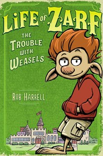 The Trouble with Weasels by Rob Harrell (9780803741034) - HardCover - Children's Fiction Older Readers (8-10)