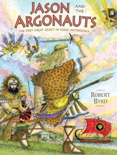 Jason And The Argonauts by Robert Byrd (9780803741188) - HardCover - Children's Fiction Intermediate (5-7)