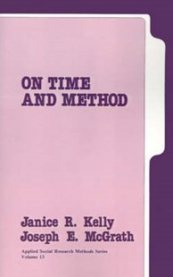 On Time and Method by Janice R. Kelly, Joseph Edward McGrath (9780803930476) - PaperBack - Computing Program Guides