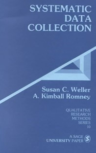 Systematic Data Collection by Susan C. Weller, A. Kimball Romney (9780803930742) - PaperBack - Reference