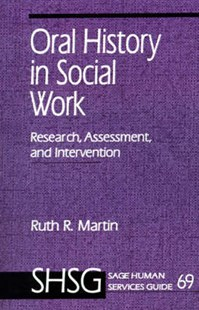 Oral History in Social Work by Ruth R. Martin (9780803943834) - PaperBack - History