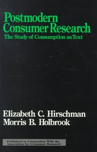 Postmodern Consumer Research by Elizabeth Caldwell Hirschman, Morris B. Holbrook (9780803947436) - PaperBack - Business & Finance Ecommerce