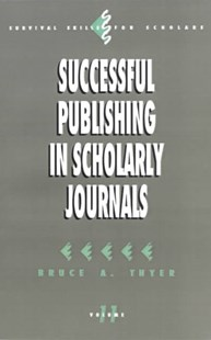 Successful Publishing in Scholarly Journals by Bruce A. Thyer, Alicia Lankton (9780803948372) - PaperBack - Education Study Guides