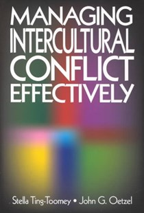 Managing Intercultural Conflict Effectively by Stella Ting-Toomey, John G. Oetzel (9780803948433) - PaperBack - Business & Finance Business Communication