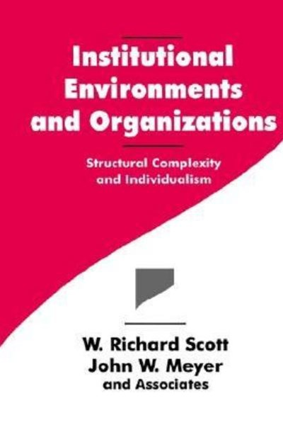 Institutional Environments and Organizations