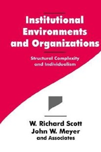 Institutional Environments and Organizations by W. Richard Scott, John W. Meyer, John Boli (9780803956674) - PaperBack - Business & Finance Organisation & Operations