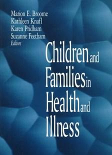 Children and Families in Health and Illness by Marion E. Broome, Kathleen A. Knafl, Suzanne L. Feetham, Karen Pridham (9780803959033) - PaperBack - Business & Finance Accounting