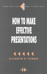 How to Make Effective Presentations by Elizabeth P. Tierney (9780803959576) - PaperBack - Business & Finance Business Communication
