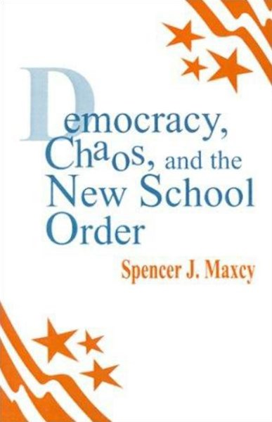 Democracy, Chaos and the New School Order