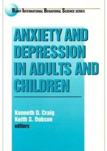 Anxiety and Depression in Adults and Children by Kenneth D. Craig, Keith S. Dobson (9780803970212) - PaperBack - Education Teaching Guides