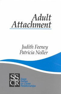 Adult Attachment by Judith A. Feeney, Patricia Noller (9780803972247) - PaperBack - Family & Relationships