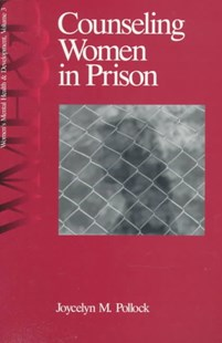 Counseling Women in Prison by Joycelyn M. Pollock (9780803973312) - PaperBack - Education Teaching Guides