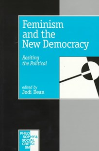 Feminism and the New Democracy by Jodi Dean (9780803976184) - PaperBack - Politics Political Issues