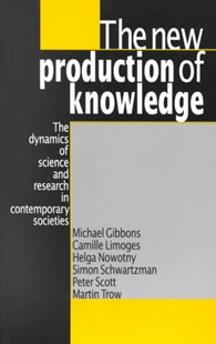 New Production of Knowledge by Michael Gibbons, Camille Limoges, Helga Nowotny, Simon Schwartzman, Peter Scott, Martin Trow (9780803977945) - PaperBack - Education Trade Guides