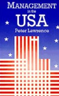 Management in the USA by Peter A. Lawrence, Peter A. Lawrence (9780803978331) - PaperBack - Business & Finance Management & Leadership