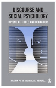 Discourse and Social Psychology by Jonathan Potter, Margaret Wetherell (9780803980563) - PaperBack - Education Teaching Guides