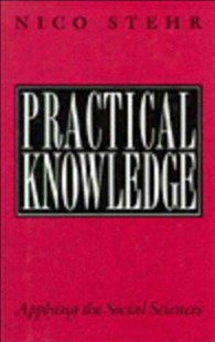 Practical Knowledge by Nico Stehr (9780803986992) - HardCover - Business & Finance Ecommerce