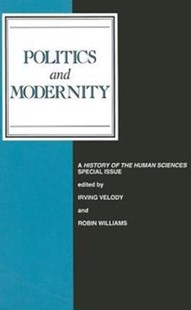 Politics and Modernity by Irving Velody, Robin Williams (9780803988262) - PaperBack - Education Teaching Guides
