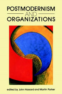 Postmodernism and Organizations by John Hassard, Martin Parker (9780803988804) - PaperBack - Business & Finance Organisation & Operations