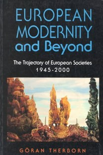 European Modernity and Beyond by Goran Therborn (9780803989351) - PaperBack - History European