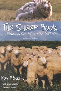 The Sheep Book by Parker, Ronald B./ Keillor, Garrison (FRW), Ronald B. Parker, Garrison Keillor (9780804010320) - PaperBack - Home & Garden Agriculture