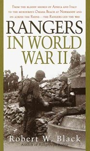 Rangers In World War Ii by Robert W. Black (9780804105651) - PaperBack - Biographies Military