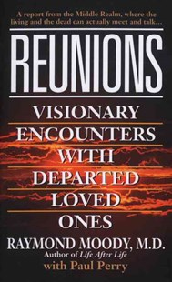 Reunions by Raymond A. Moody, Paul Perry, Paul Per (9780804112352) - PaperBack - Religion & Spirituality New Age