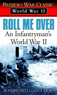 Roll Me Over by Raymond Gantter (9780804116053) - PaperBack - Biographies Military