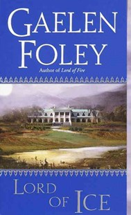 Lord of Ice by Foley, Gaelen, Gaelen Foley (9780804119733) - PaperBack - Adventure Fiction Modern