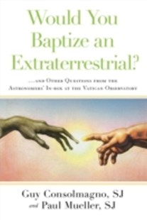 (ebook) Would You Baptize an Extraterrestrial? - Religion & Spirituality