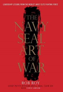 The Navy Seal Art Of War by Rob Roy, Chris Lawson (9780804137751) - HardCover - Business & Finance Management & Leadership