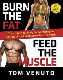 Burn the Fat, Feed the Muscle by Tom Venuto (9780804137867) - PaperBack - Health & Wellbeing Diet & Nutrition