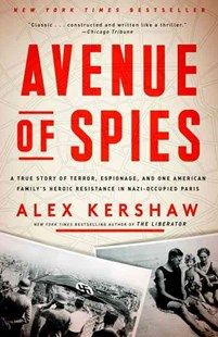 Avenue Of Spies by Alex Kershaw (9780804140058) - PaperBack - History European