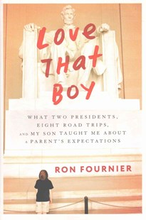 Love That Boy by Ron Fournier (9780804140485) - HardCover - Biographies General Biographies