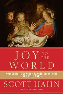 Joy To The World by Scott Hahn, Mike Aquilina (9780804141123) - HardCover - Religion & Spirituality Christianity