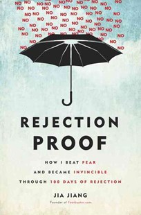 Rejection Proof by Jia Jiang (9780804141383) - HardCover - Business & Finance Careers