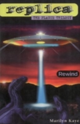 Rewind (Replica: The Plague Trilogy I)