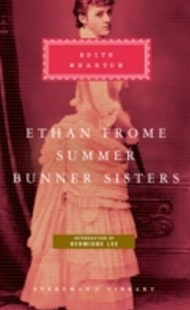 (ebook) Ethan Frome, Summer, Bunner Sisters - Classic Fiction