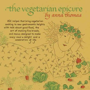 The Vegetarian Epicure by Anna Thomas, Julie Maas (9780804170543) - PaperBack - Cooking Cooking Reference