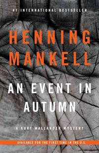 An Event in Autumn by Henning Mankell (9780804170642) - PaperBack - Crime Mystery & Thriller