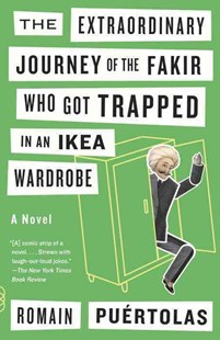 The Extraordinary Journey of the Fakir Who Got Trapped in an Ikea Wardrobe by Romain Puertolas, Sam Taylor (9780804172080) - PaperBack - Modern & Contemporary Fiction General Fiction