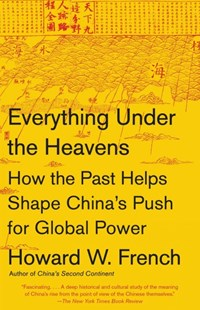 Everything Under the Heavens by Howard W. French (9780804172455) - PaperBack - History Asia
