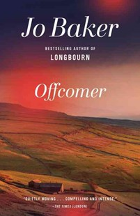 Offcomer by Jo Baker (9780804172615) - PaperBack - Modern & Contemporary Fiction General Fiction
