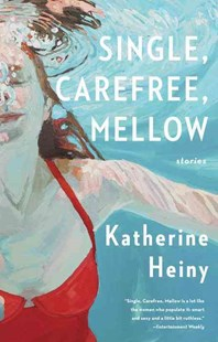 Single, Carefree, Mellow by Katherine Heiny (9780804173155) - PaperBack - Modern & Contemporary Fiction General Fiction