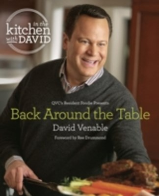 Back Around the Table: An &quote;In the Kitchen with David&quote; Cookbook from QVC's Resident Foodie