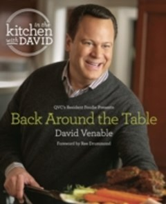 Back Around the Table: An &quote;In the Kitchen with David&quote; Cookbook from QVC